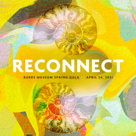 reconnect burke museum spring gala april 24, 2021